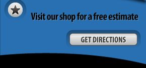 Visit our shop for a free estimate - get directions
